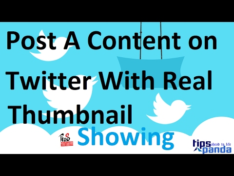 How to Post A Content on Twitter With Original Thumbnail: Tweet with Thumbnails Showing