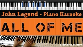 John Legend - All of Me - Piano Karaoke / Sing Along