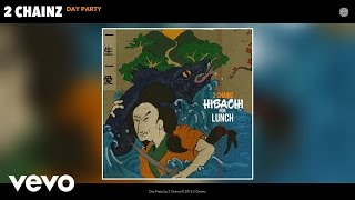 """Off the project, """"Hibachi for Lunch"""". Spotify: http://open.spotify.com/album/1UTYHgCK9JUx7yLlp1qZKn Music video by 2 Chainz performing Day Party (Audio)."""