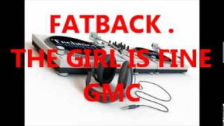 FATBACK =  THE GIRL IS FINE (SO FINE)