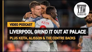 Crystal Palace 0 Liverpool 2 | The Anfield Wrap Podcast