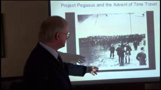 Andrew D. Basiago 2 Nov 2013 (2 of 2) Project Pegasus and the Advent of Time Travel