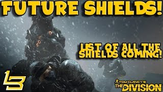 ALL FUTURE SHIELDS! FREE DLC?! (The Division)