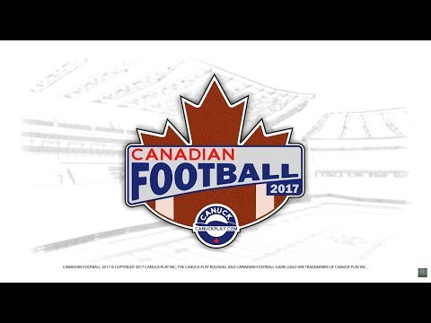 Let's Play: Canadian Football 2017