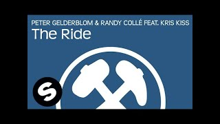 Peter Gelderblom & Randy Collé Feat. Kris Kiss - The Ride [OUT NOW]