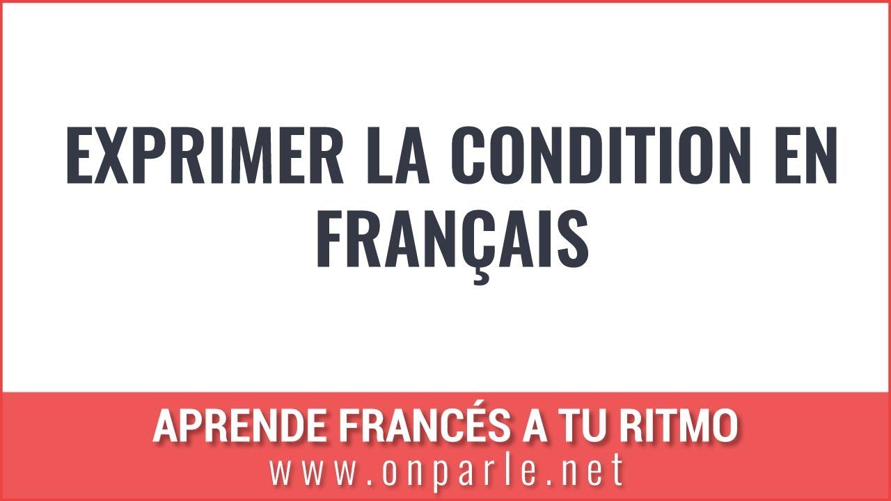 Download Exprimer la condition en français /Expresar la condición en francés
