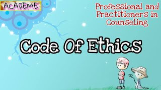Code Of Ethics | Professional And Practitioners In Counseling
