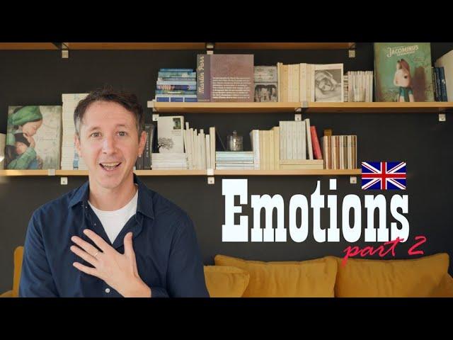 Exprimer ses émotions en anglais (partie 2)