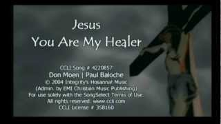Jesus You Are My Healer