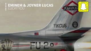 Eminem - Lucky You (Clean) ft. Joyner Lucas (Kamikaze)