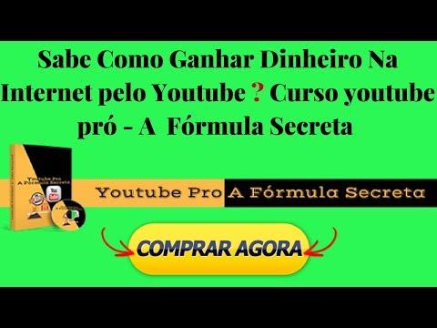 Sabe Como Ganhar Dinheiro Na Internet Pelo Youtube ? Curso Youtube Pró -A Fórmula Secreta
