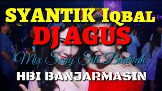 Download lagu Dj Agus Terbaru Syantik Song Mix By Siti Badriah MP3