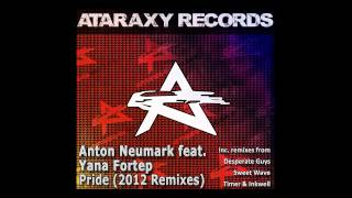 Anton Neumark feat. Yana Fortep - Pride (Sweet Wave Remix) [FREE DOWNLOAD]