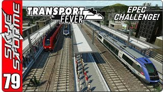 ►CAN WE MAKE WELLINGTON EVEN BETTER?!◀ Transport Fever EPEC Challenge Ep 79