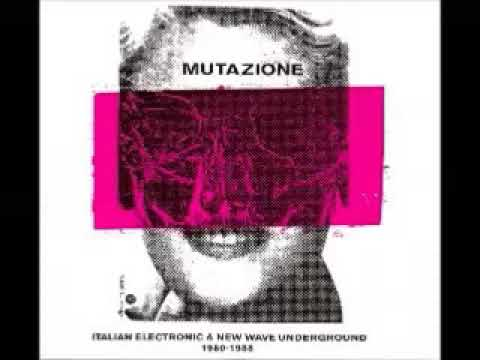 Various ‎– Mutazione (Italian Electronic & New Wave Underground 1980-1988) Synth Music Compilation