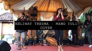 Gambar cover Keliwat Tresna - Mang Yuli (cover)