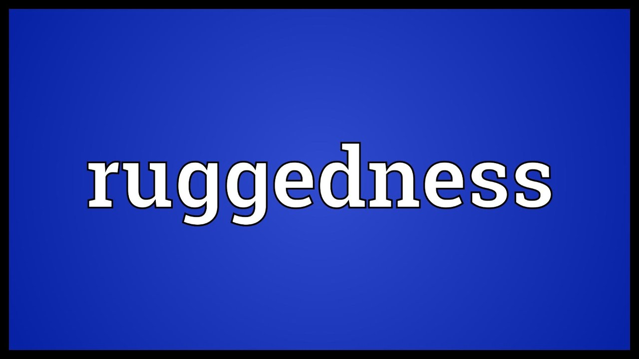Ruggedness Definition Chemistry