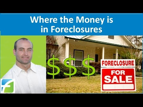 Where the Money is in Foreclosures