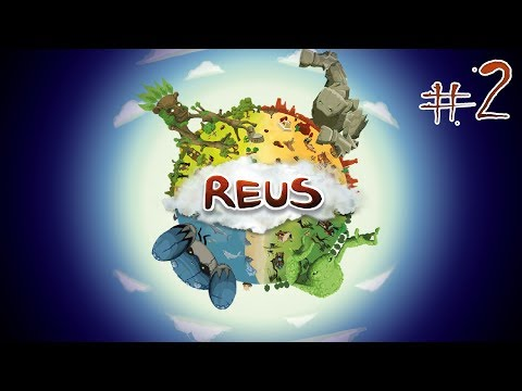 Reus - #2 - Building a World
