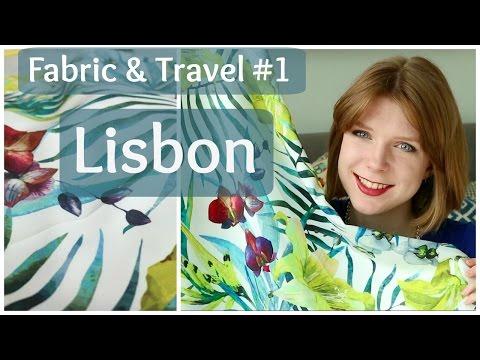Lisbon Trip & Fabric Haul