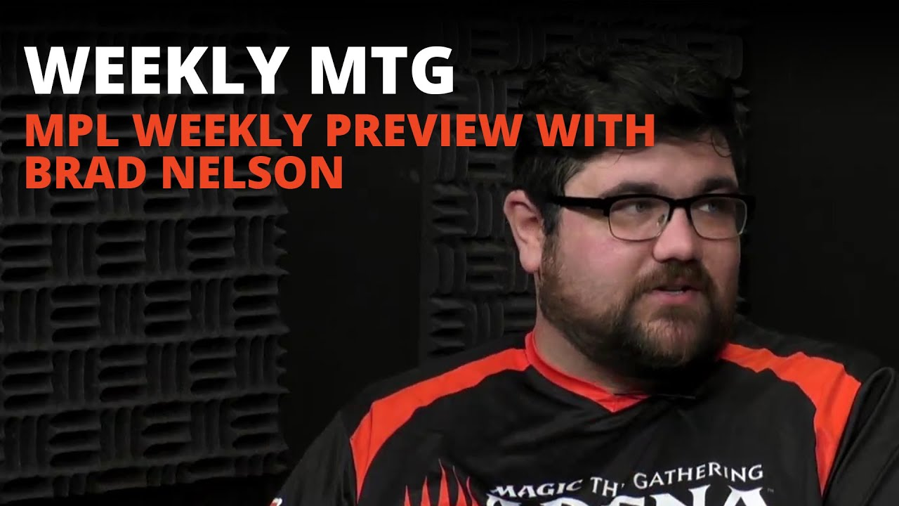 Weekly MTG - MPL Weekly Preview with Brad Nelson