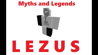 Lezus | ROBLOX Myths and Legends season 2 part 1