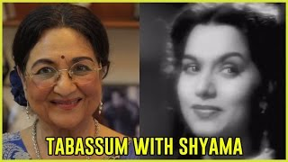 Yesteryear's famous heroine Shyama | Tabassum Talkies
