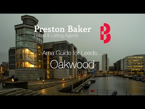 Oakwood Local Area Guide  Where to live in Leeds?  Preston Baker