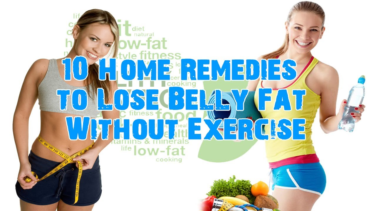11 Home Remedies to Lose Belly Fat Without Exercise( Natural)How
