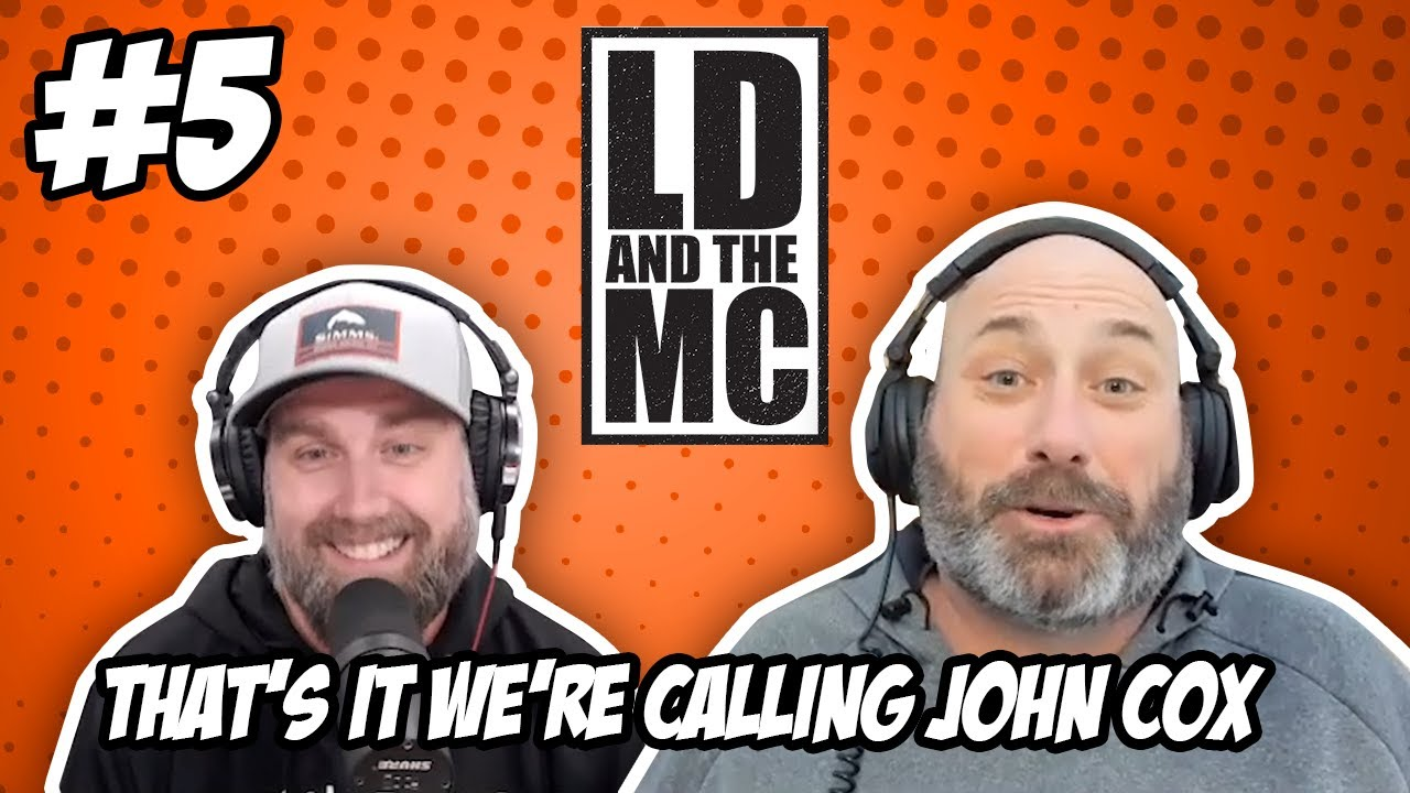 LD AND THE MC #5 - That's It We're Calling John Cox
