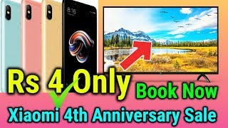 सिर्फ 4 रुपये में  Redmi Note 5 Pro, Redmi Y2,Mi LED 55 Smart TV | Xiaomi 4th Anniversary Sale Hindi