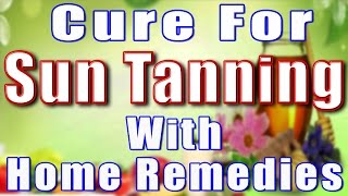 Cure for Sun Tanning with Home Remedies (With English Subtitles & Captions in 161 Languages)
