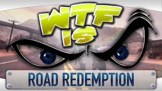 WTF is... Road Redemption ?