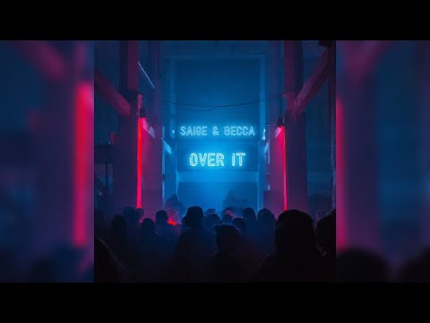 Saige – Over It ft. Becca