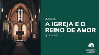 A Igreja e o Reino de Amor - Escola Bíblica Dominical - 25/10/2020