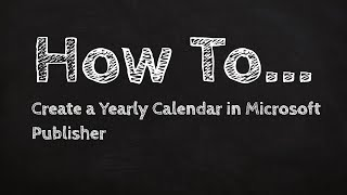 how to create calendars in Microsoft Publisher 2013