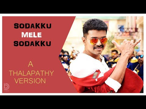 Sodakku Song Vijay Version Remix | Vijay | Thaanaa Serntha Koottam| Suriya | Anirudh