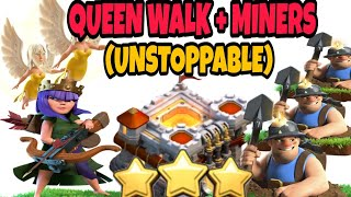 Queen Walk + Miners = UNSTOPPABLE | New Th11 3 Star War Attack Strategy | Clash of Clans