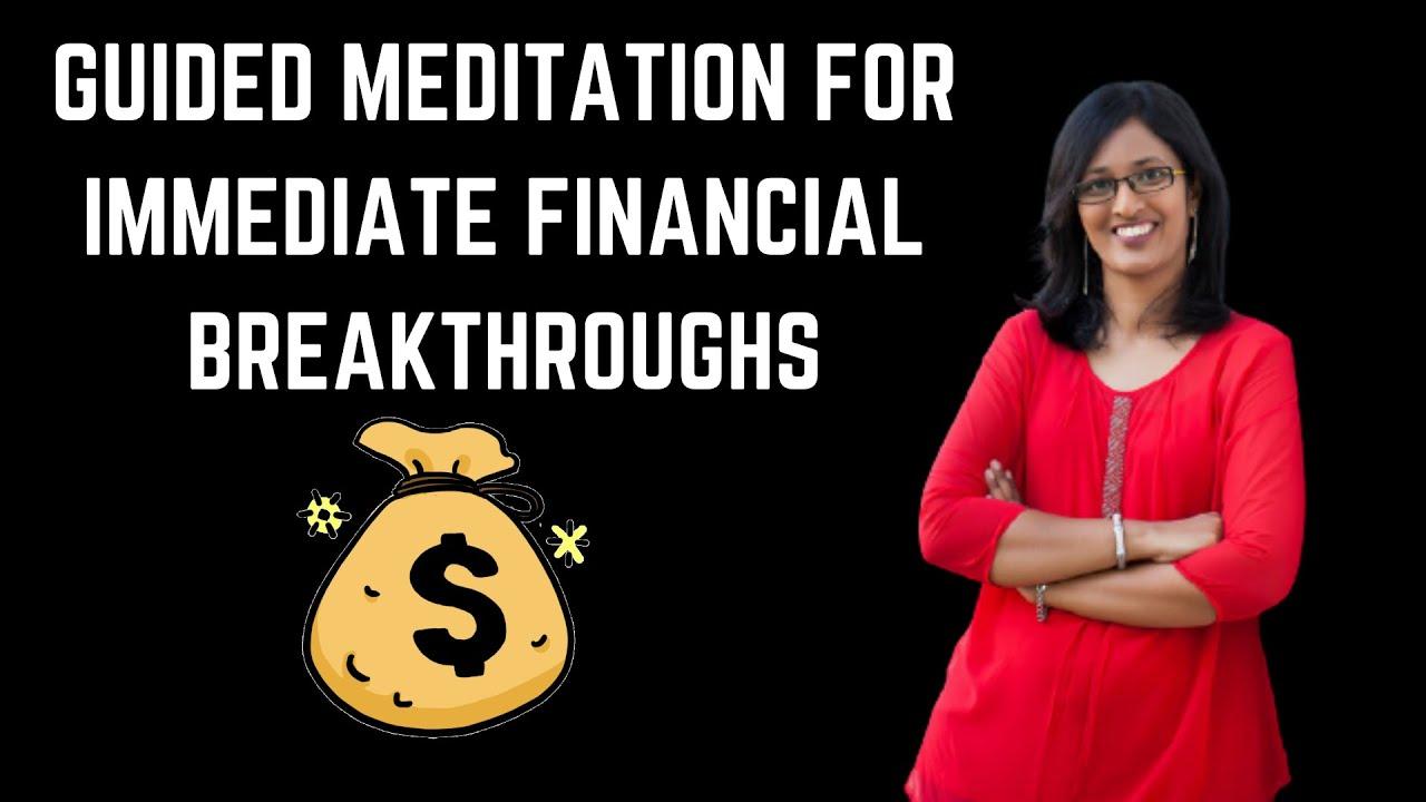 Guided meditation for immediate financial breakthroughs