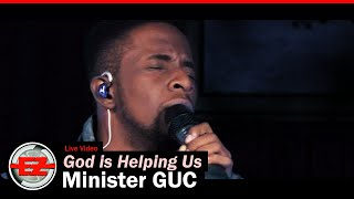 Minister GUC - God Iṡ Helping Us (Live)