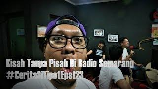 Kisah Tanpa Pisah Di Radio Semarang