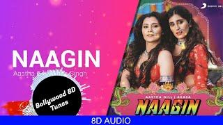 naagin-8d-bollywood-song-aastha-gill-akasa-singh-dj-puri-use-headphones-hindi-8d-music