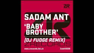 Sadam Ant - Baby Brother (DJ Fudge Remix)