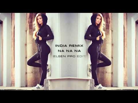 Elsen pro - İndia Remix-na na na na