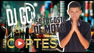 MT - SE TU GOSTA DE MOTO [DJ GC MARTINS]
