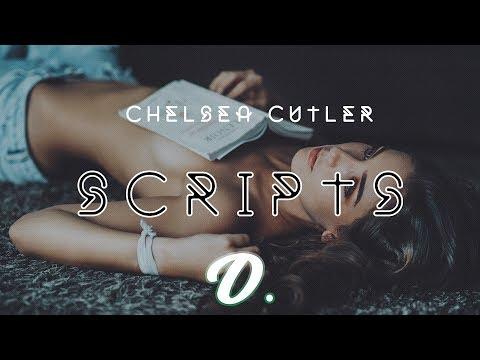 Chelsea Cutler - Scripts