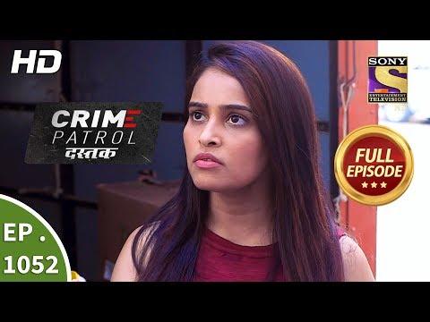 Crime Patrol Dastak - Ep 1052 -  Episode - 30th May 2019