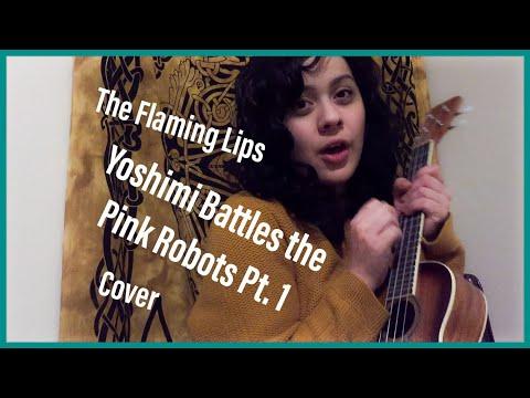 Ukulele Cover: Yoshimi Battles The Pink Robots Pt.1 | The Flaming Lips