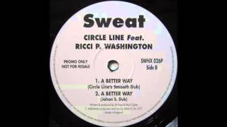 Circle Line Feat. Ricci P. Washington - A Better Way (Circle Line