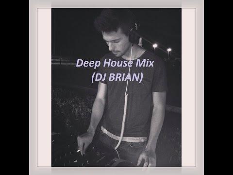 Deep House Mix 2015 (DJ BRIAN) | Best Deep & House Music